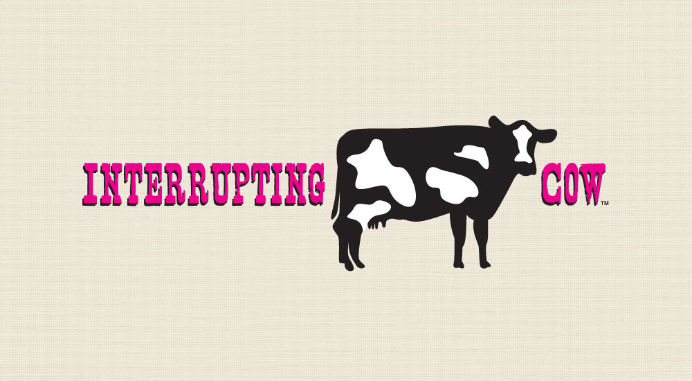 Interrupting Cow